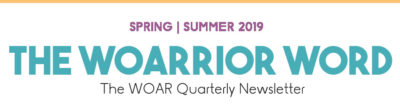 The WOARRIOR Word: WOAR Newsletter Spring-Summer 2019